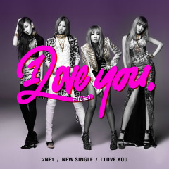 I Love You (Japanese Version) - 2NE1