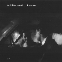 La Notte - Ketil Bjornstad