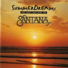 Summer Dreams (The Best Ballads Of Santana) - Santana