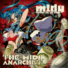 THE MIDI ANARCHIST - MADDEST CHICK'NDOM