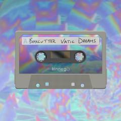 Vatic Dreams - Boxcutter