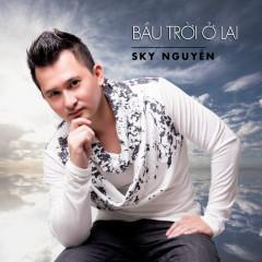 Bầu Trời Ở Lại (Single) - Sky Nguyễn