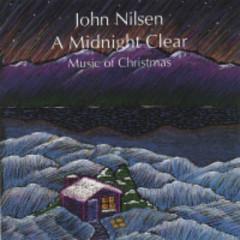 A Midnight Clear Music Of Christmas - John Nilsen
