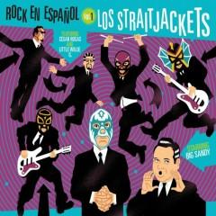 Rock en Espanol vol One - Los Straitjacket