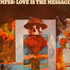 Love Is The Message - MFSB
