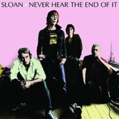 Never Hear The End Of It (CD3) - Sloan