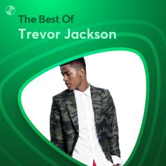 Những Bài Hát Hay Nhất Của Trevor Jackson - Trevor Jackson