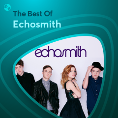 Những Bài Hát Hay Nhất Của Echosmith - Echosmith