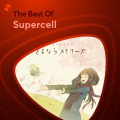 Những Bài Hát Hay Nhất Của Supercell - Supercell