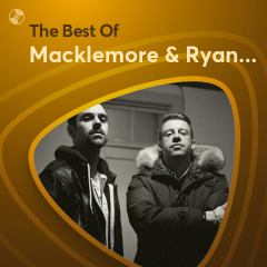 Những Bài Hát Hay Nhất Của Macklemore & Ryan Lewis
