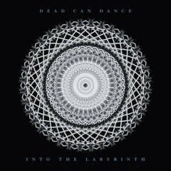 Into the Labyrinth (Remastered) - Dead Can Dance