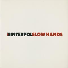 Slow Hands - Interpol