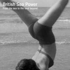 From the Sea to the Land Beyond - British Sea Power