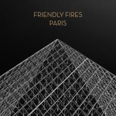 Paris - Friendly Fires