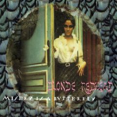 Misery Is a Butterfly - Blonde Redhead
