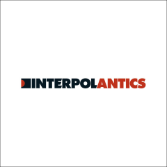Antics (The Special Edition) - Interpol