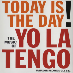 Today Is The Day - Yo La Tengo