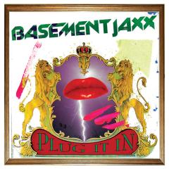 Plug It In - Basement Jaxx
