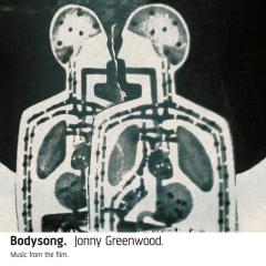 Bodysong. (Remastered) - Jonny Greenwood