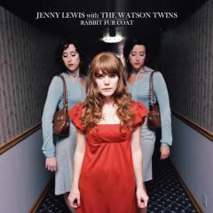 Rabbit Fur Coat - Jenny Lewis, The Watson Twins