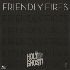 Hold On / On Board - Friendly Fires, Holy Ghost