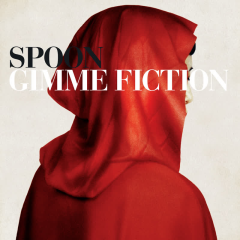 Gimme Fiction (Deluxe Edition) - Spoon