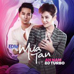EDM Mưa Tan (Single) - An Nam, DJ Turbo