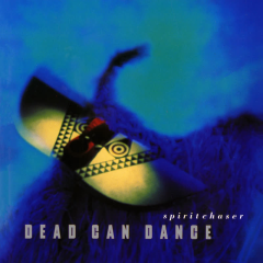 Spiritchaser (Remastered) - Dead Can Dance