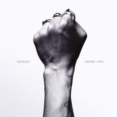 Adore Life - Savages