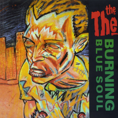 Burning Blue Soul - The The