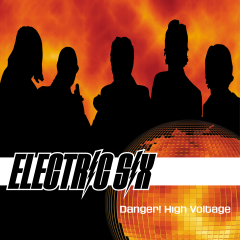 Danger! High Voltage - Electric Six