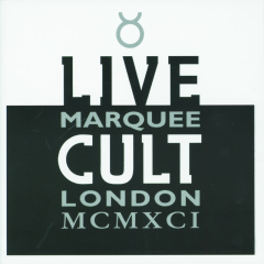 Live Cult - Marquee London MCMXCI - The Cult
