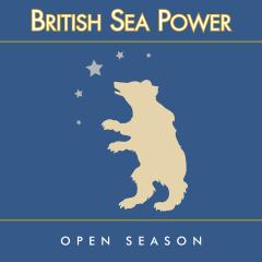 Open Season (15th Anniversary Edition) - British Sea Power