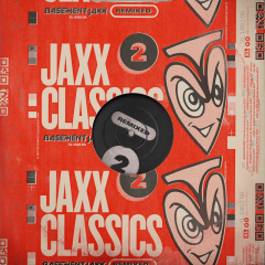 Jaxx Classics Remixed - Basement Jaxx