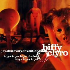 Joy.Discovery.Invention/Toys Toys Toys Choke, Toys Toys Toys - Biffy Clyro