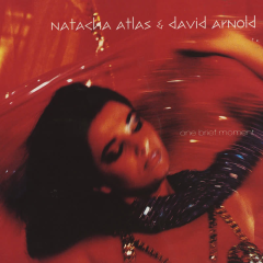 One Brief Moment - Natacha Atlas, David Arnold