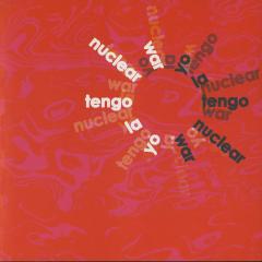 Nuclear War - Yo La Tengo
