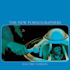 Electric Version - The New Pornographers