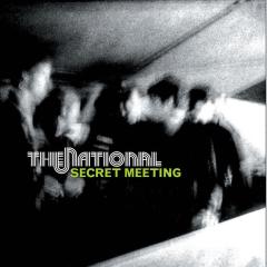 Secret Meeting - The National