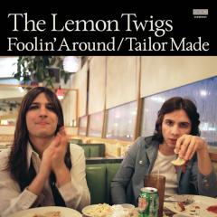 Foolin' Around / Tailor Made - The Lemon Twigs
