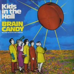 Kids In The Hall Brain Candy - Various Artists
