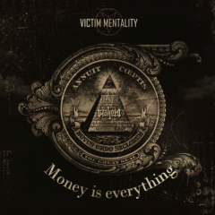 Money Is Everything - Victim Mentality