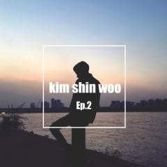 Ep 2 - Kim Shin Woo