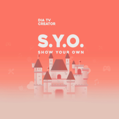 S.Y.O (DIA TV - Show Your Own)