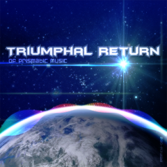 Triumphal Return ~Of Prismatic Music~ - Prismatic Music
