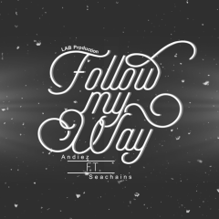 Follow My Way (Single) - Andiez, Seachains