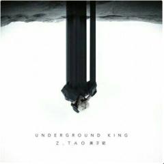 Underground King - Z.TAO