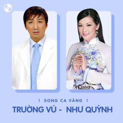 Những Bài Hát Song Ca của Trường Vũ & Như Quỳnh - Như Quỳnh, Trường Vũ