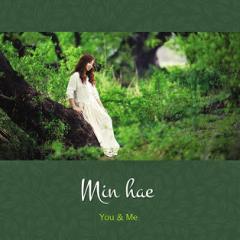 You & Me - Min Hae (Big Mama)