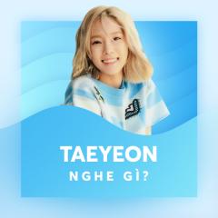Taeyeon (SNSD) Nghe Gì?